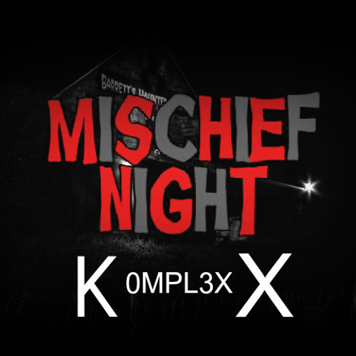 """K0MPL3X - Mischief Night (COMING SOON) CLICK """"BUY NOW"""" TO VOTE FOR ME ON SPINNIN RECORDS!!"""