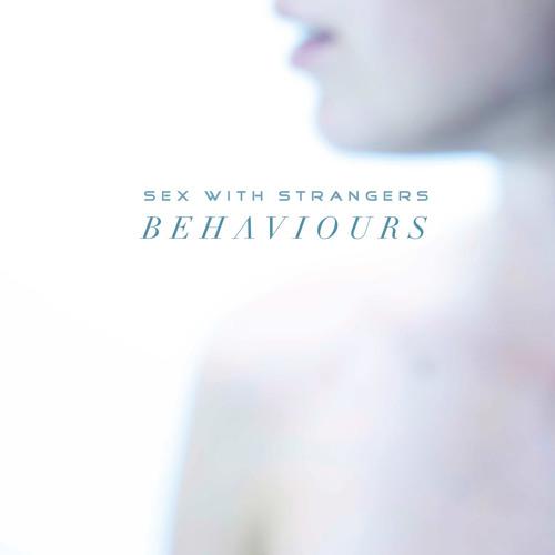 "Sex With Strangers - ""Behaviours"""