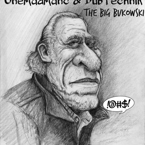 OneMadManc & DubTechnik - The Big Bukowski (FREE DOWNLOAD)