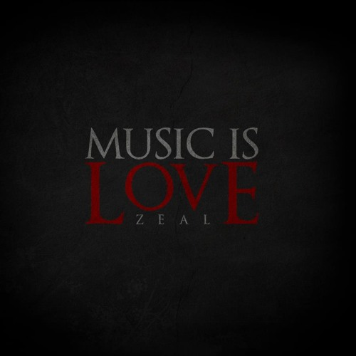Zeal - Music Is Love