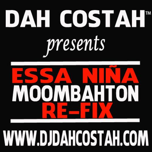 Essa Nina (DJ Dah Costah Moombahton Re-fix) 96 KBPS UPLOAD