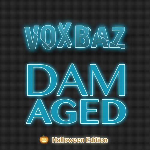 Damaged by Voxbaz