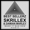 SKRILLEX & DAMAIN MARLEY _ Make It Bun Dem _ (BEST SELLERZ REMIX)