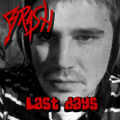 Last Days - Preview (Produced by Brash)