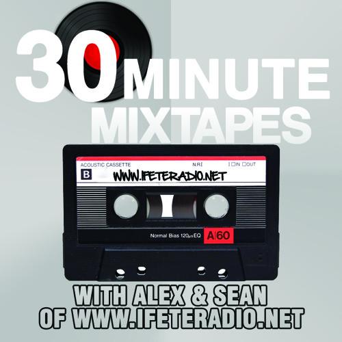 30 Minute Mixtapes #1 with Alex (Reggae Dancehall)