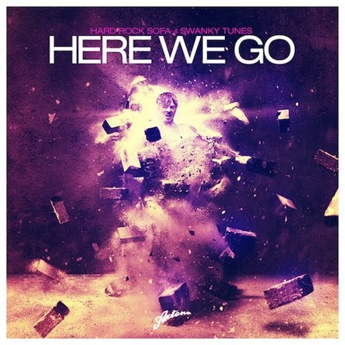 Hard Rock Sofa & Swanky Tunes - Here We Go (Filthy Edit) #sree