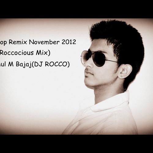 Non-Stop Remix November 2012(Roccocious Mix)-DJ Rahul M Bajaj(DJ ROCCO)