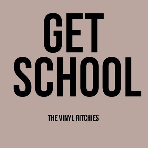 GET SCHOOL (THE VINYL RITCHIES BOOTLEG) [50 CENT VS CALVIN HARRIS]