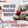 Leysong 'The musical Diamond'&David King'the original' ''No Me Hagas Esto''