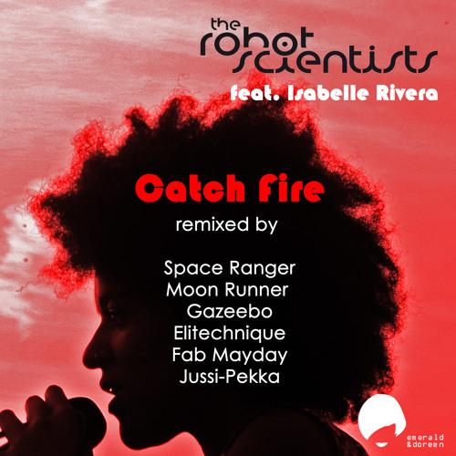 The Robot Scientists feat. Isabelle Rivera - Catch Fire (Gazeebo's Teeth Grinder Remix) 128bit MP3