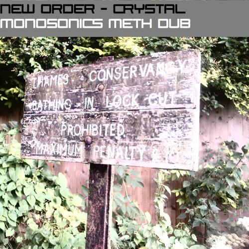 New Order - Crystal (Monosonics Meth Dub)
