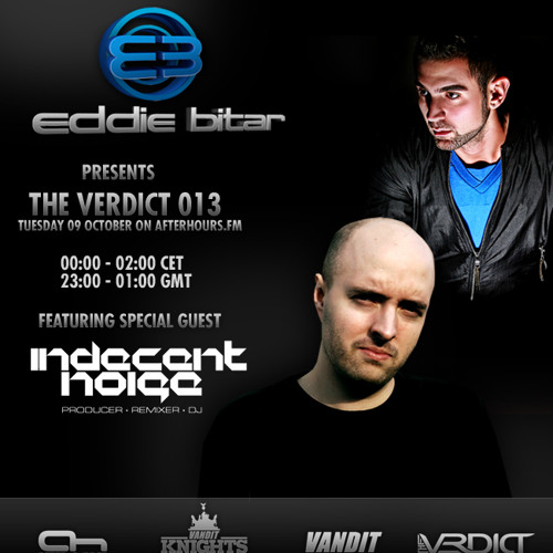 Eddie Bitar - The Verdict 013 with Indecent Noise Guest Mix