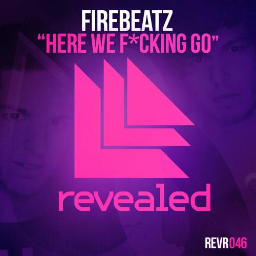 Firebeatz - Here We F*cking Go (Original Mix)