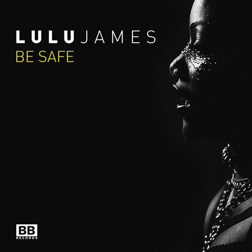 "Lulu James - ""Be Safe"" (Produced by Hostage & Kidnap Kid)"