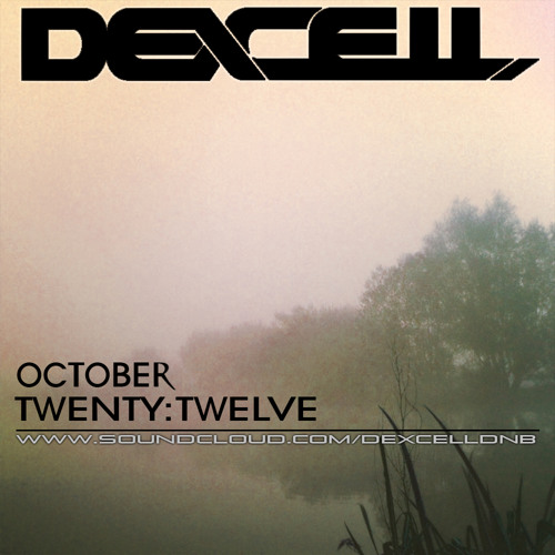Dexcell - October Twenty Twelve Mix