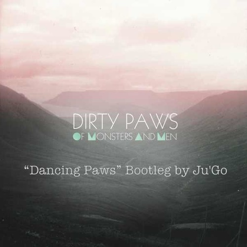 Ju'Go- Dancing Paws (Dirty Paws Bootleg)
