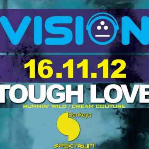 Tough Love - Vision @ Sankeys Podcast