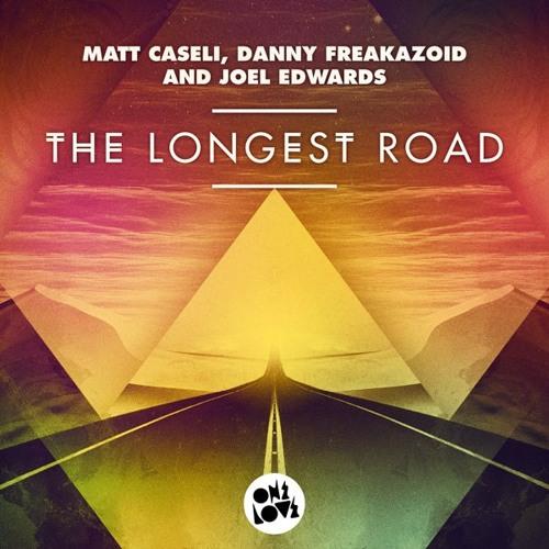 Matt Caseli & Danny Freakazoid -The Longest Road (Alex Seda Remix)