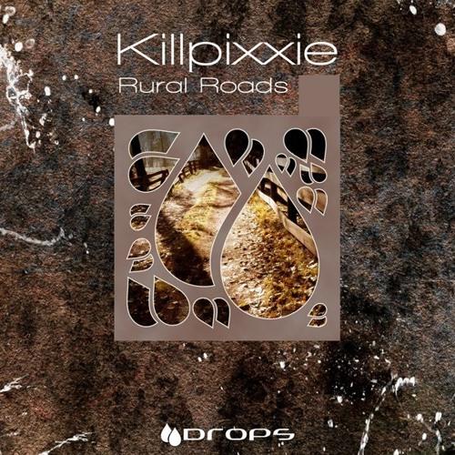 Killpixxie - Rural Roads (Topo Remix)