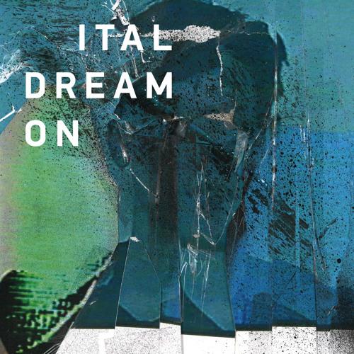 Ital – Dream On [Planet Mu]