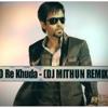O Re Khuda - (DJ MITHUN REMIX)