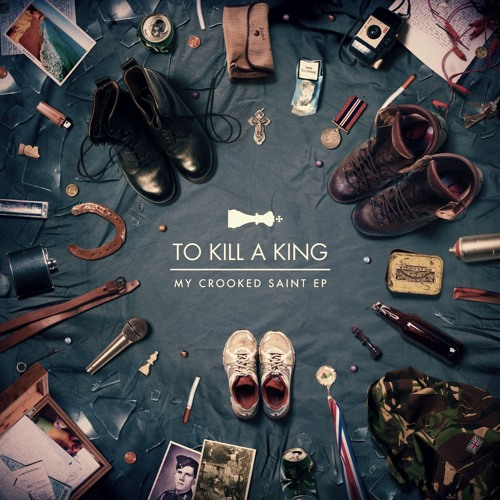 To Kill A King - Family (My Crooked Saint EP)