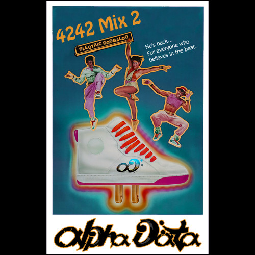 Alpha Data - 4242 Mix 2 (Electric Boogaloo) -- FREE DOWNLOAD!!!