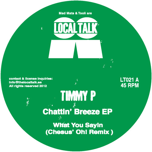 Timmy P - What You Sayin' (Chesus' Oh! Remix) (LT021, Side A2)