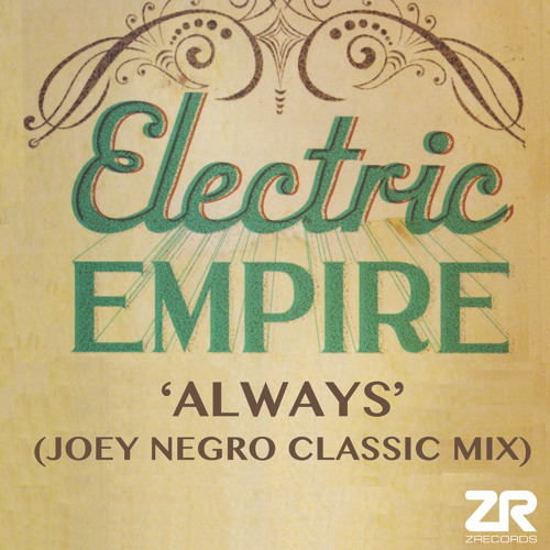 Electric Empire - Always (Joey Negro Classic Mix)
