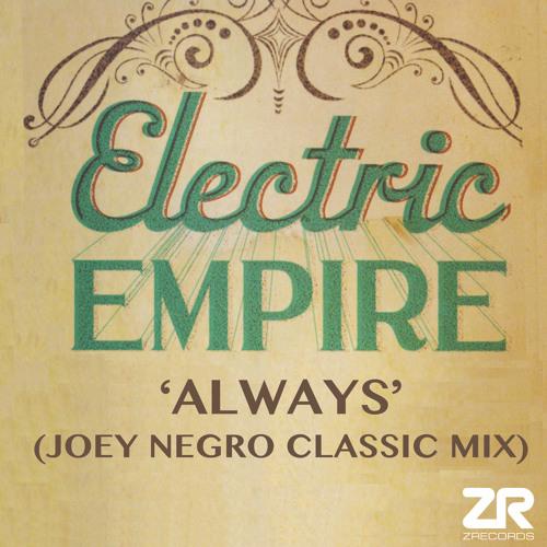 Electric Empire - Always (Joey Negro Classic Mix)