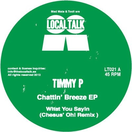Timmy P - Chattin' Breeze EP // Local Talk