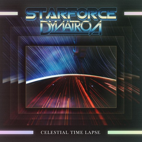 STARFORCE & DYNATRON - Celestial Time Lapse