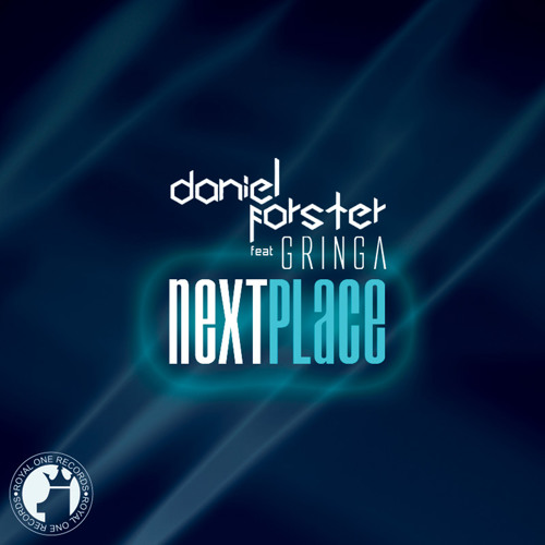 Daniel Forster ft. Gringa - Next Place (Original Mix) CLIP_OUT NOW!