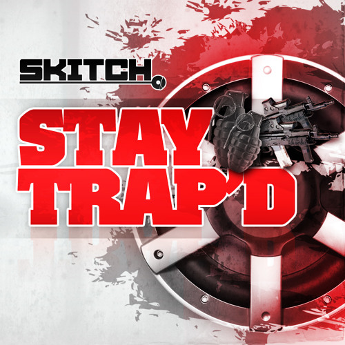 Skitch - Stay  Trap'd