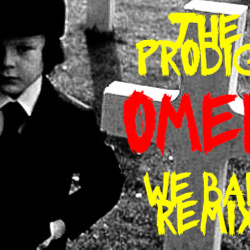 The Prodigy - Omen (We Bad Remix)