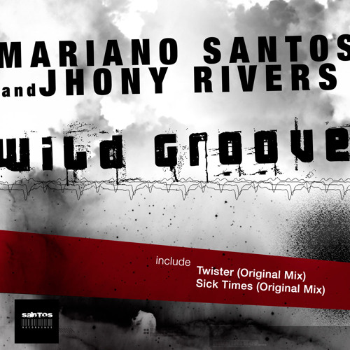 Twister (Original Mix) - Mariano Santos & Jhony Rivers by Santos Recordings