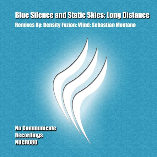 Blue Silence & Static Skies - Long Distance (Sebastian Montano Remix) [Nu Communicate]