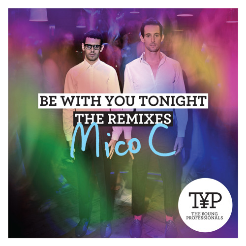 Be With You Tonight (Mico C Remix)