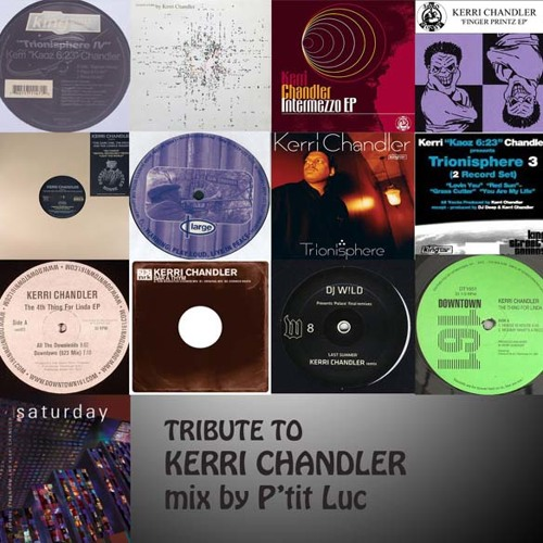 Tribute Mix to Kerri Chandler by P'tit Luc # 01.11.2012