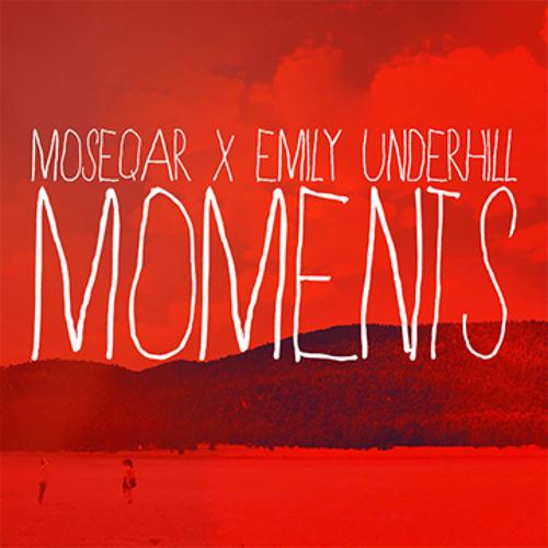 Moseqar Feat Emily Underhill - Moments(Vermillion)