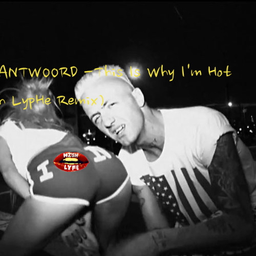 Die Antwoord - This Is Why Im Hot (high lypHe remix)
