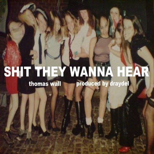 Shit They Wanna Hear (Prod. by Draydel)