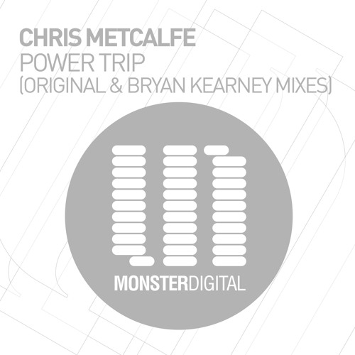 Chris Metcalfe - Power Trip (Bryan Kearney Remix)