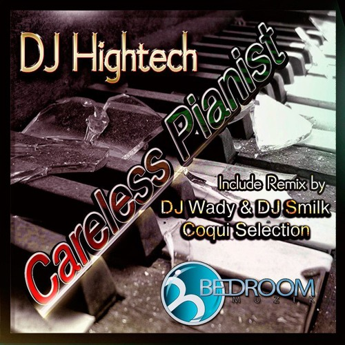 "DJ HIGHTECH "" CARELESS PIANIST"" COQUI SELECTION REMIX - OUT NOW!!"