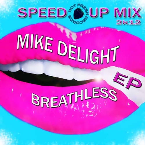 Mike Delight - No Time To Breathe (Speed-Up Original Mix 2k12)