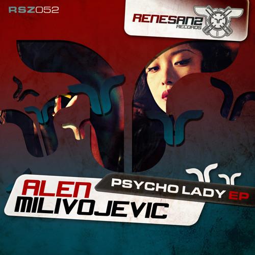 Alen Milivojevic - Psycho Lady EP [Renesanz] OUT NOW!