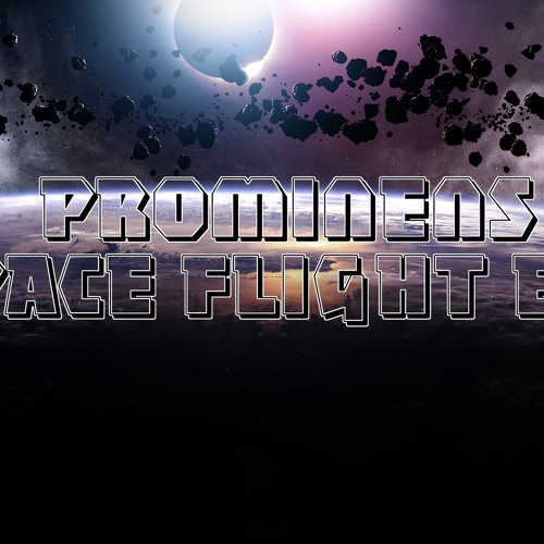 PROMINENS - SPACE FLIGHT