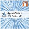 AphroDisiax - Kernel - Soundcloud 112kbps
