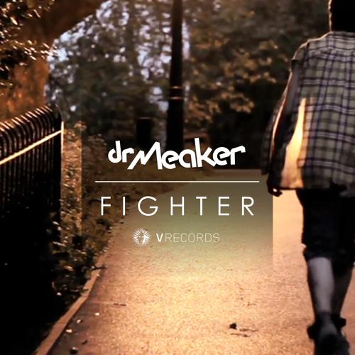 Dr Meaker - Fighter - Dr Meaker's Tropical Remix [V Records]