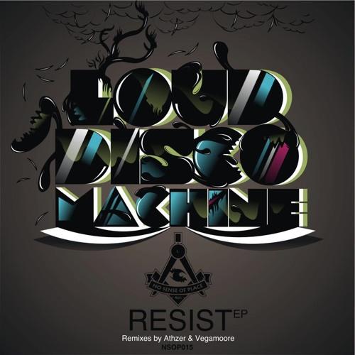 LoudDiscoMachine-Resist(Vegamoore Remix) Out Now!